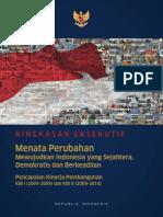 RINGKASAN EKSEKUTIF. Menata Perubahan Mewujudkan Indonesia yang Sejahtera, Demokratis dan Berkeadilan Pencapaian Kinerja Pembangunan   KIB I (2004-2009) dan KIB II (2009-2014)