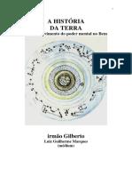 A História Da Terra - O Desenvolvimento Do Poder Mental No Bem (Psicografia Luiz Guilherme Marques - Espírito Irmão Gilberto)