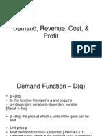 Demand, Revenue, Cost, & Profit