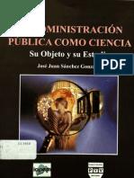 La Administracion Publica Como Ciencia - Jose Juan Sanchez Gonzalez[1]