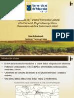 """Defensa """"PROPUESTA DE TURISMO VITIVINÍCOLA-CULTURAL EN LA VIÑA CARDONAL, REGIÓN METROPOLITANA. (NUEVO ESPACIO PARA EL ARTE VISUAL EMERGENTE CHILENO)"""""""