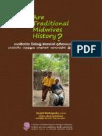 Are Traditional Midwives History ? පාරම්පරික වින්නඹු මාතාවන් ඉතිහාසයට එක්වේ ද? பாரம்பாpய மருத்துவ மாதா;கள் வரலாற்றில் இடம்பெறுவார்களா?