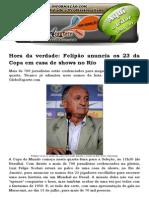 Hora Da Verdade Felipão Anuncia Os 23 Da Copa Em Casa de Shows No Rio
