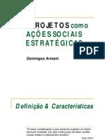 Os Projetos Como Ações Sociais Estratégicas - Domingos Armani