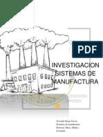 Reporte de Investigación Unidad 1 Sistemas de Manufactura