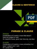 Phrase, Clause & Sentence