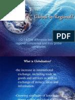 Global or Regional