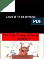 LLEGA EL FIN DE SEMANA