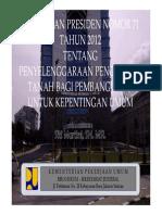 Peraturan Presiden Nomor 71 Tahun 2012 tentang Penyelenggaraan Pengadaan Tanah bagi Pembangunan untuk Kepentingan Umum