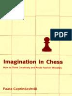 Paata Gaprindashvili Imagination in Chess How to Think Creatively and Avoid Foolish Mistakes 2004