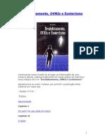 Desdobramento, OVNIs e Esoterismo - Por Rydana
