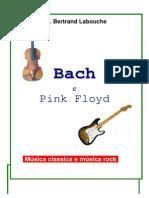 Bach e Pink Floyd - Breve Estudo Comparativo Entre a Música Clássica e a Música Rock