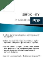 Formação de substantivos  O sufixo -ity