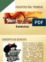 Derecho Colectivo Del Trabajo - El Estatuto Sindical (SNTE)