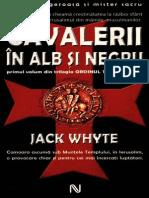 Jack Whyte - [Ordinul Templierilor] 1 Cavalerii in Alb Si Negru