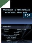 Anamnesis & Pemeriksaan Neurologis Pada Anak2