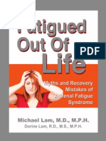 Fatigued Out of Life