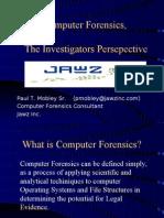 Computer Forensics, The Investigators Persepective
