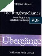 Wolfgang Essbach-Die Junghegelianer Soziologie Einer Intellektuellengruppe-Fink, Wilhelm(1988)