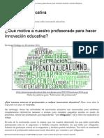 ¿Qué motiva a nuestro profesorado para hacer innovación educativa.pdf