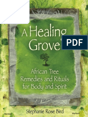 A Healing Grove African Tree Remedies and Rituals for the Body and