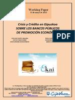 SOBRE LOS BANCOS PÚBLICOS DE PROMOCIÓN ECONÓMICA  (Es) ON THE PUBLIC BANKS FOR ECONOMIC DEVELOPMENT (Es) EKONOMIA SUSTAPENERAKO BANKU PUBLIKOEI BURUZ (Es)