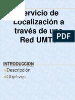 3 Presentación Servicio de Localización a Través de Una Red UMTS