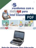 Metasys - Solução para Educação baseado nos Intel® Classmate PC