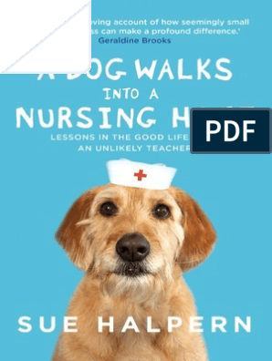 Sue Halpern - A Dog Walks Into a Nursing Home (Extract) | Courage | Science