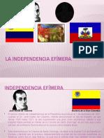 La Independencia Efímera