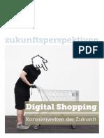 Digital Shopping. Konsumwelten der Zukunft