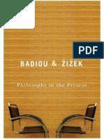 Badiou+Zizek_Philosophy in the present còpia
