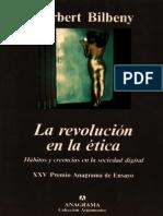 BILBENY, Norbert, La Revolución en La Ética. Hábitos y Creencia en La Sociedad Digital