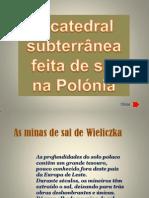 Polonia - A Catedral Subterranea Feita de Sal