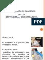 Apresentação_Grupo_3_avaliação_de_ecodesi gn_sacola_co n vencional_e_biodegradável.pptx