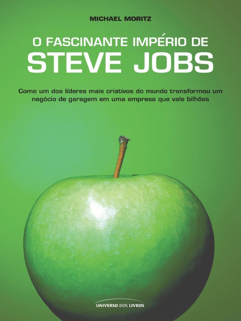 64c08ed4400 O Fascinante Imperio de Steve Jobs