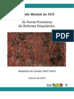 Saúde Mental No SUS, As Novas Fronteiras Da Reforma Psiquiátrica - Ministério Da Saúde - 2011
