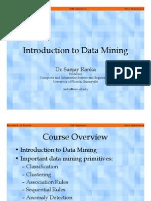 Introduction to Data Mining - Dr Sanjay Ranka   Data Mining