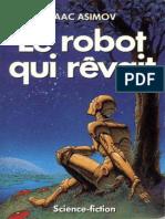 Isaac Asimov - Robots -3- Le Robot Qui Rêvait