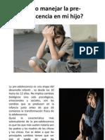 Cómo Manejar La Pre-Adolescencia en Mi Hijo