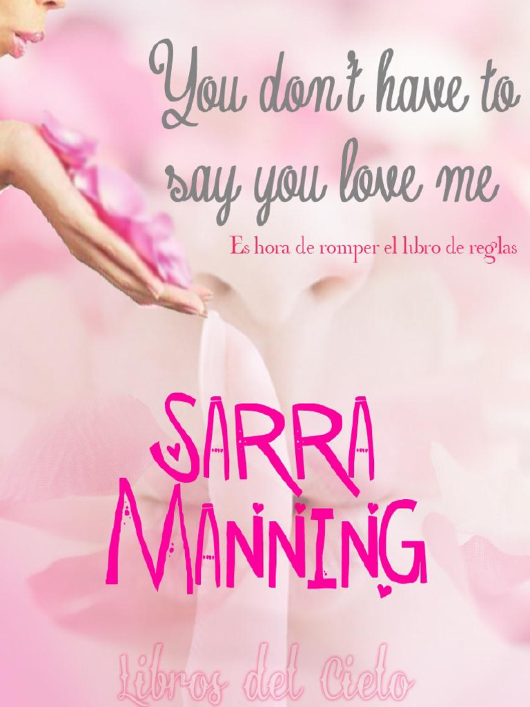 Sarra Manning - You Dont Have to Say You Love Me