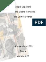 Biagio Cepollaro,Quattro opere,2009