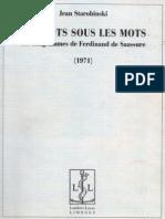Jean Starobinski Les Mots Sous Les Mots Les Anagrammes de Ferdinand de Saussure 1971 2009