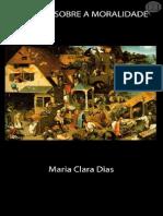 DIAS, M. C. Ensaios Sobre a Moralidade