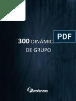300 Din Micas de Grupo