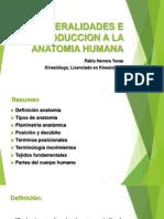 GENERALIDADES E INTRODUCCION A LA ANATOMIA HUMANA + SISTEMA NERVIOSO NEURONA