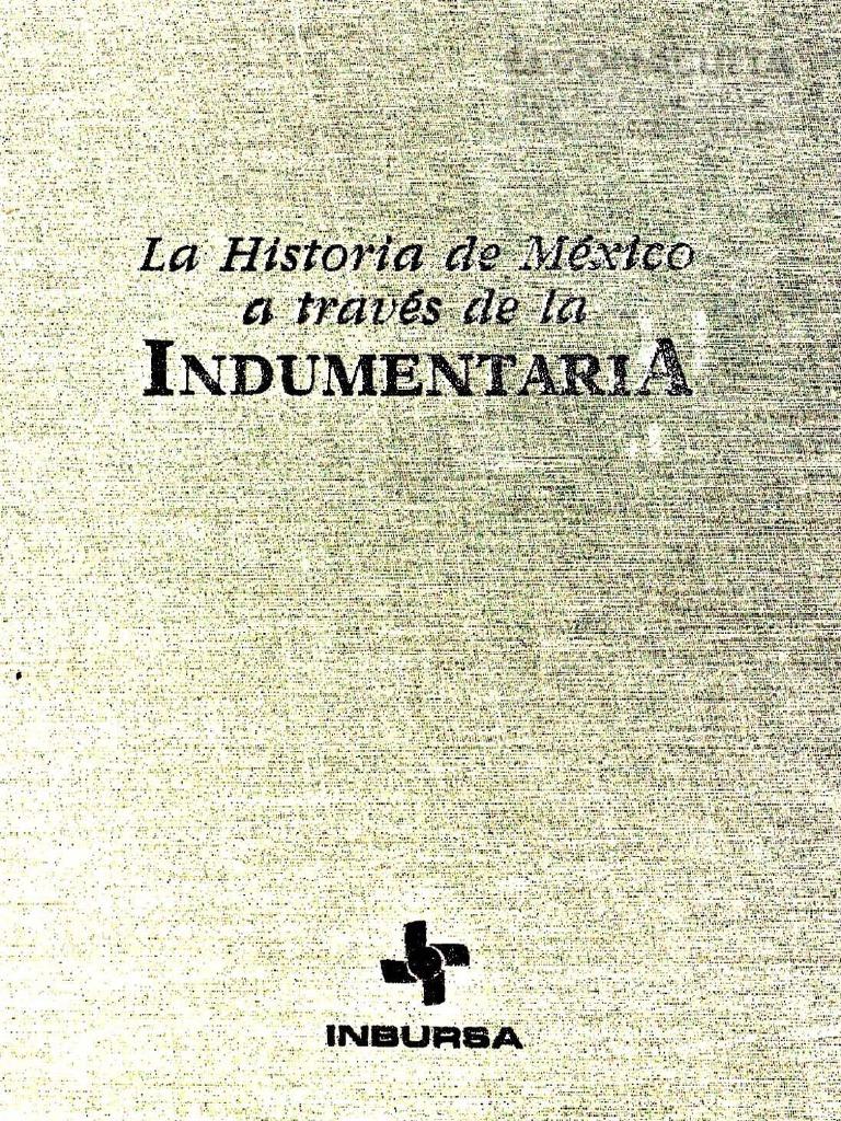La Historia de México a Través de La Indumentaria 5de13e55b64f
