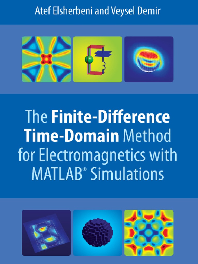 Elsherbeni the FinThe Finite-Difference Time-Domain Method for