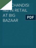 Merchandising in Retail at Big Bazaar