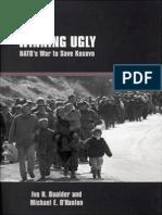 Winning Ugly Natos War to Save Kosovo 2000